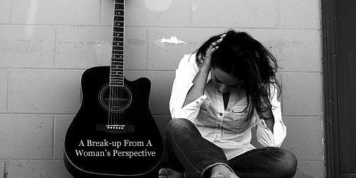 Break up from a woman's perspective